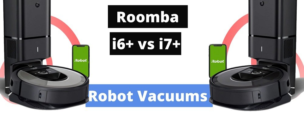 iRobot Roomba i6+ vs i7+